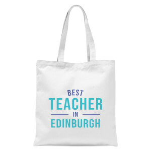 Best Teacher In Edinburgh Tote Bag - White