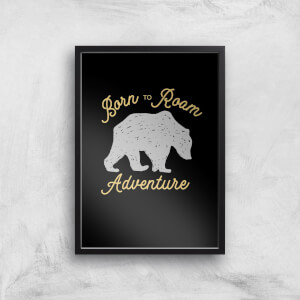Adventure Born To Roam Art Print