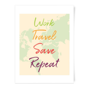 Work Travel Save Repeat Map Background Art Print