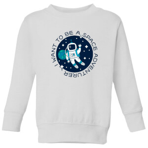 I Want To Be A Space Adventurer Kids' Sweatshirt - White