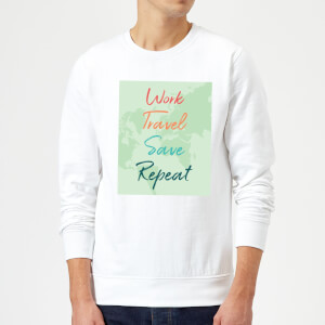 Work Travel Save Repeat Background Sweatshirt - White