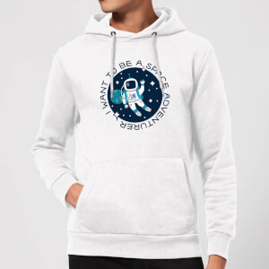 I Want To Be A Space Adventurer Hoodie - White