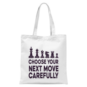 Choose Your Next Move Carefully Tote Bag - White