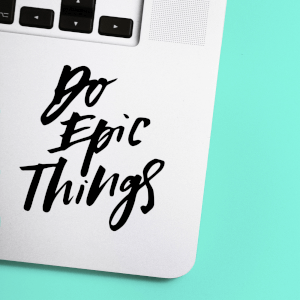 Do Epic Things Laptop Sticker