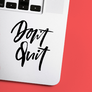 Don't Quit Laptop Sticker
