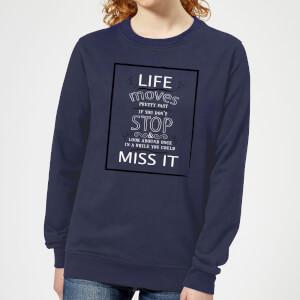 Life Moves Pretty Fast Women's Sweatshirt - Navy