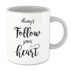 Always Follow Your Heart Mug