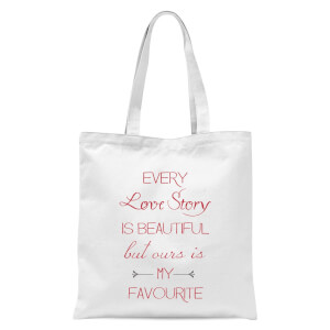 Every Love Story Is Beautiful But Ours Is My Favourite Red Text Tote Bag - White