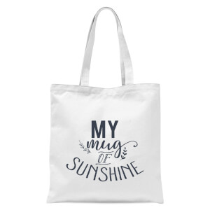 My Mug Of Sunshine Tote Bag - White