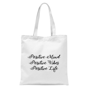 Positive Mind Positive Vibes Positive Life Tote Bag - White