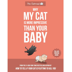 Why My Cat is More Impressive Than Your Baby - Paperback