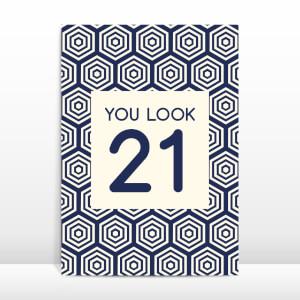 You Look 21 Greetings Card