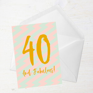 40 And Fabulous Greetings Card