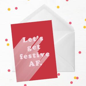 Let's Get Festive AF Greetings Card