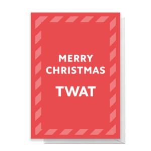 Merry Christmas Twat Greetings Card