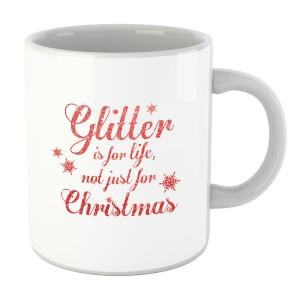Glitter is for Life Mug
