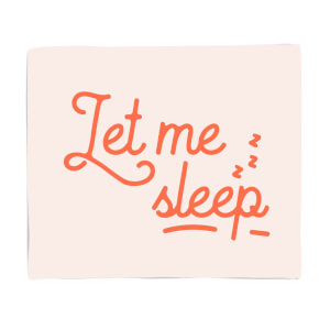 Let Me Sleep Fleece Blanket