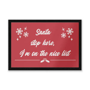 Santa Stop Here I'm On The Nice List Entrance Mat