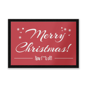 Merry Christmas Now F**k Off! Entrance Mat