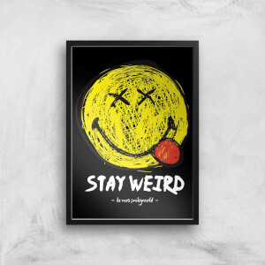 Stay Weird Giclée Art Print