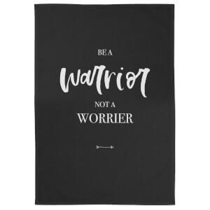 Be A Warrior Not A Worrier Cotton Black Tea Towel