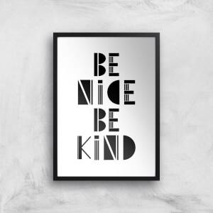 Be Nice Be Kind Giclée Art Print