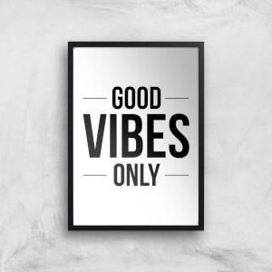 Good Vibes Only Giclée Art Print