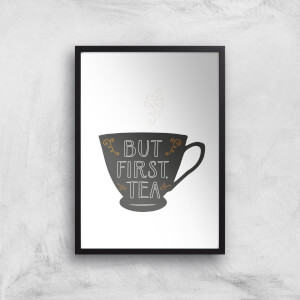 But First Tea Giclée Art Print
