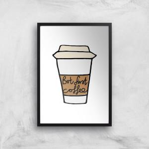 But First Coffee Giclée Art Print