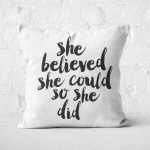 The Motivated Type She Believed She Could So She Did Square Cushion