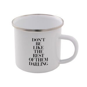 The Motivated Type Don't Be Like The Rest Of Them Darling Enamel Mug