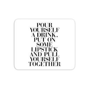 The Motivated Type Pour Yourself A Drink Mouse Mat