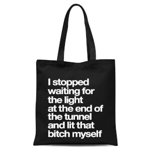 The Motivated Type I Stopped Waiting For The Light At The End Of The Tunnel Tote Bag - Black