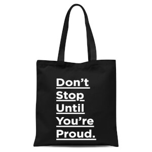 The Motivated Type Don't Stop Until You're Proud Tote Bag - Black