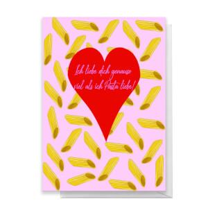 Ich Liebe Dich Genauso Viel Als Ich Pasta Liebe! Grusskarte