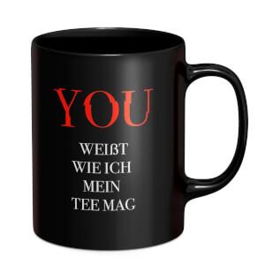 You Weist Wieich Mein Tee Mag Mug Mug - Black