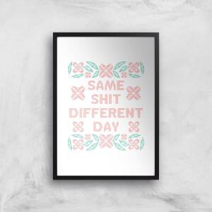 Same Shit Different Day Giclée Art Print