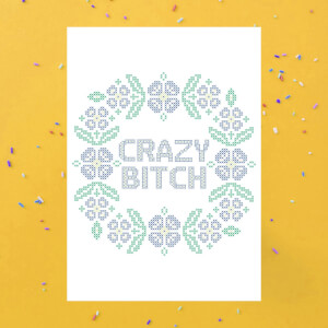 Crazy Bitch Greetings Card