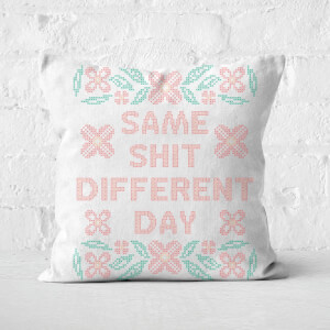 Same Shit Different Day Square Cushion
