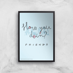 Friends How You Doin'? Giclee Art Print
