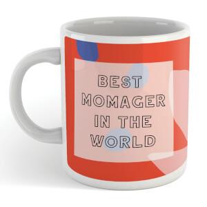 BEST MOMAGER IN THE WORLD Mug