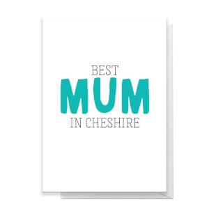 BEST MUM IN CHESIRE Greetings Card