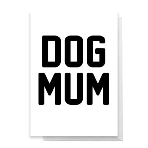 Dog Mum Greetings Card