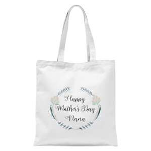 Happy Mother's Day Nana Tote Bag - White