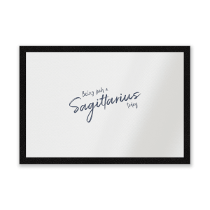 Being Such A Sagittarius Today Entrance Mat