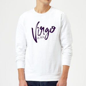 Virgo As Fuck Sweatshirt - White