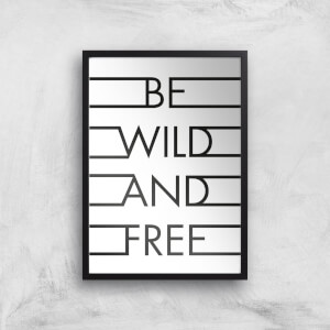 Be Wild & Free Giclee Art Print