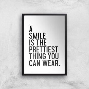A Smile Is The Prettiest Thing You Can Wear Giclee Art Print