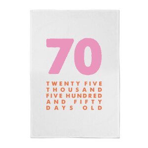 70 Twenty Five Thousand Five Hundred And Fifty Days Old Cotton Tea Towel