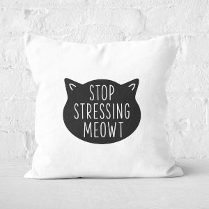 Stop Stressing Meowt Square Cushion